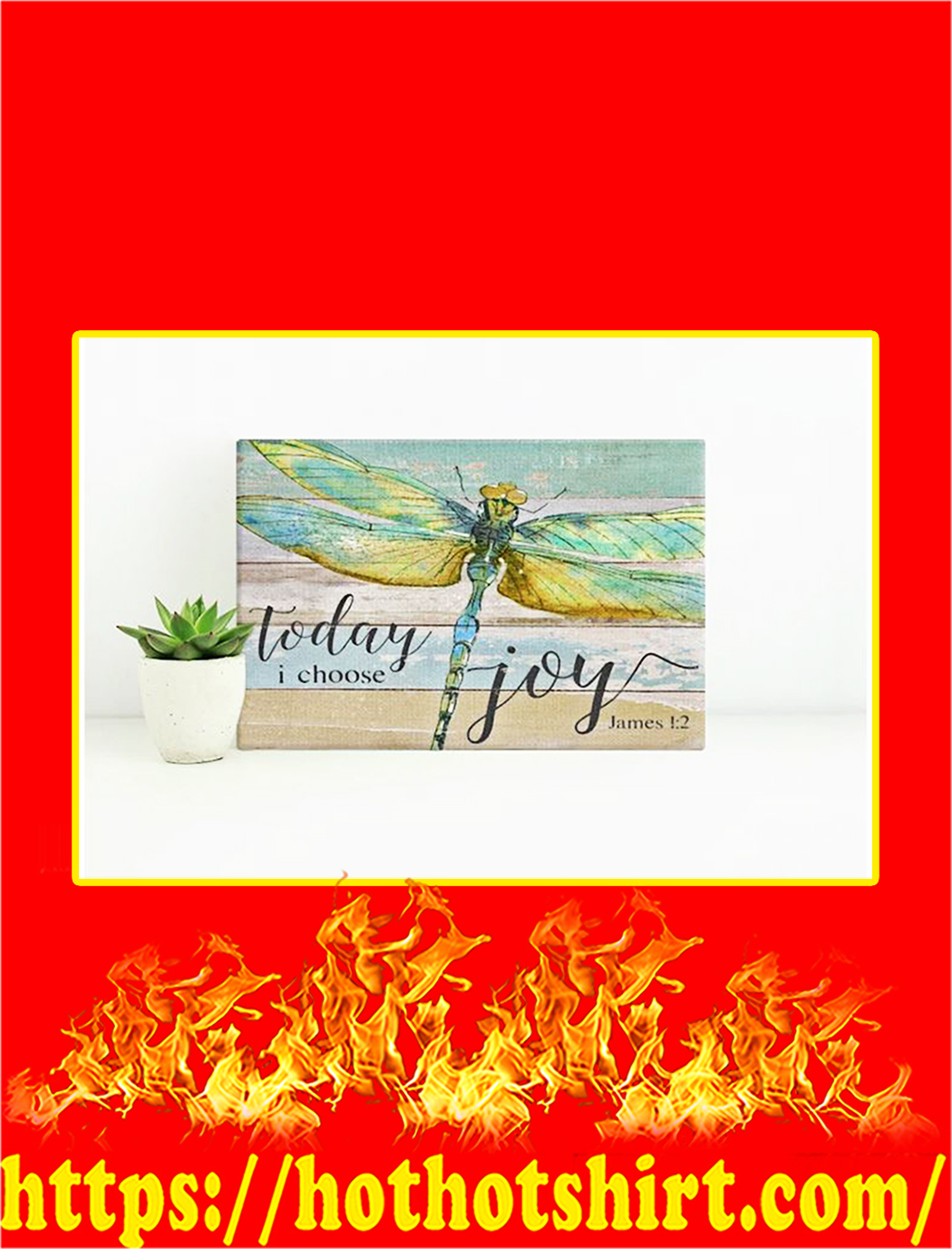 Dragonfly Today I Choose Joy Canvas Prints - Large