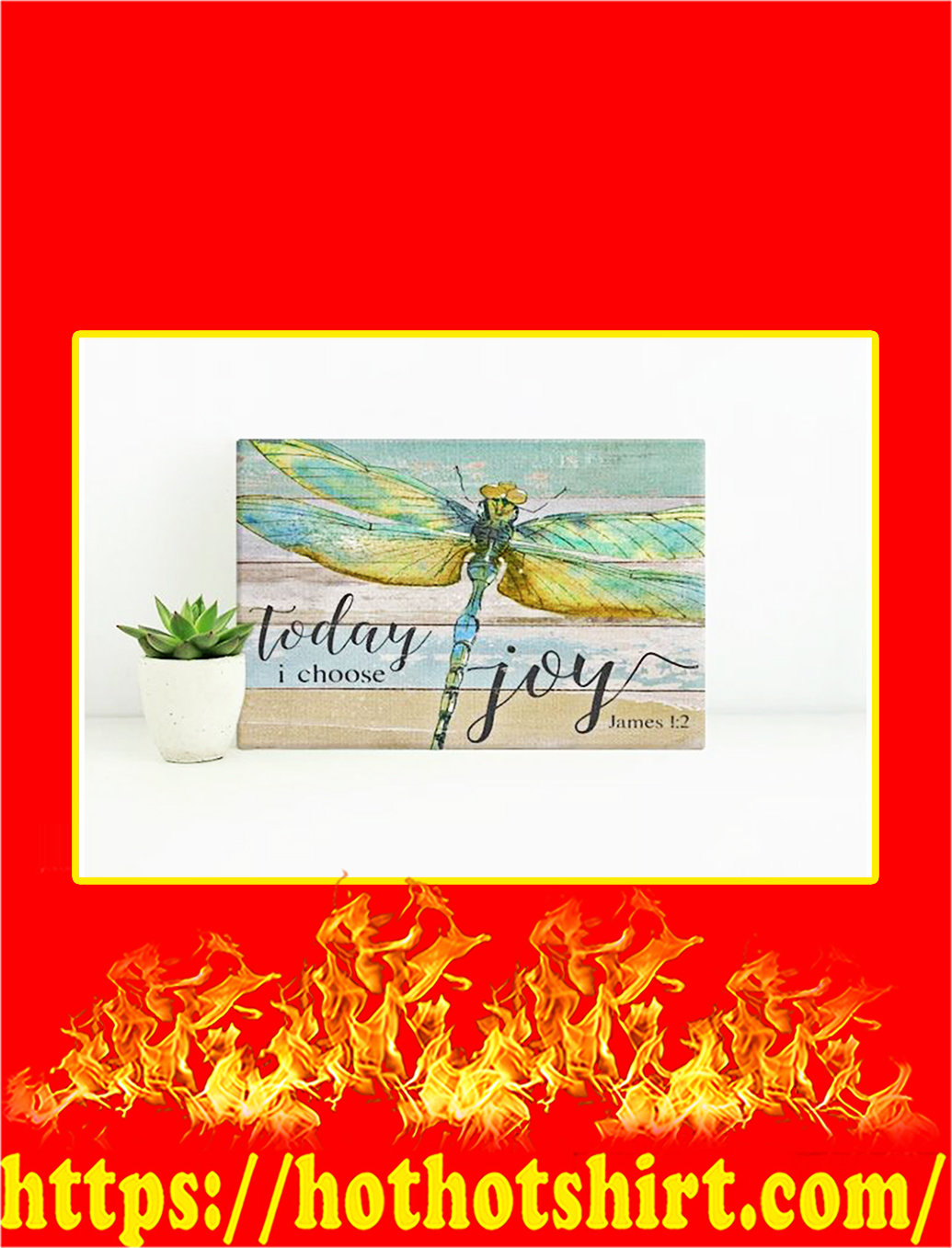 Dragonfly Today I Choose Joy Canvas Prints - Medium