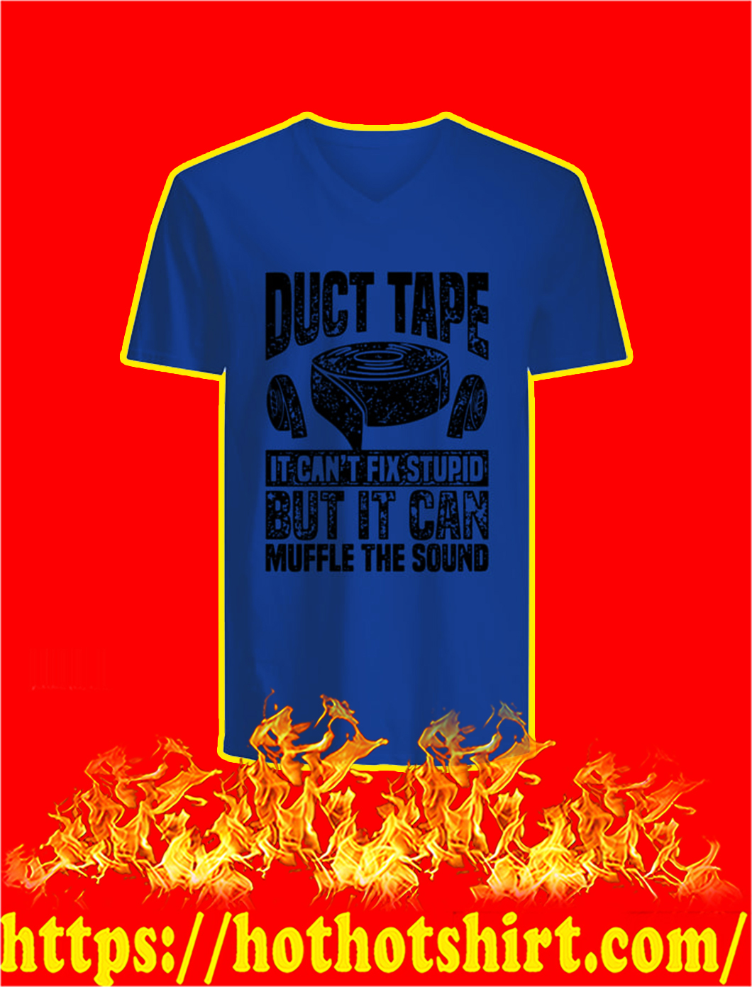 Duct Tape It Can't Fix Stupid But It Can Muffle The Sound v-neck