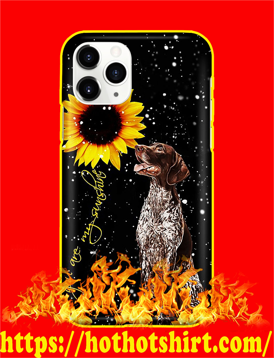 German Shorthaired Pointer You Are My Sunshine Sunflower Phone Case- iphone 11 pro