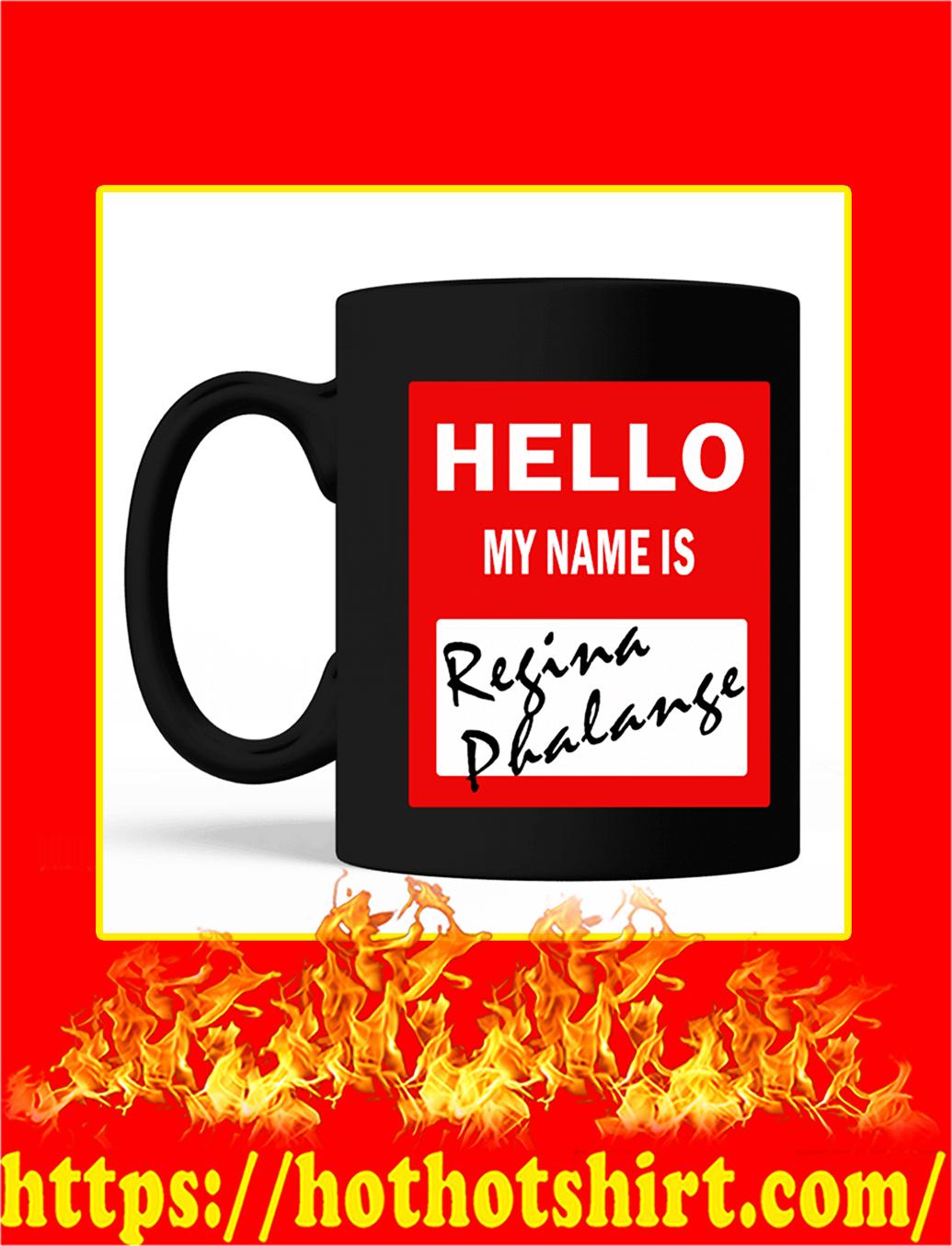 Hello My Name Is Regina Phalange Mug- black