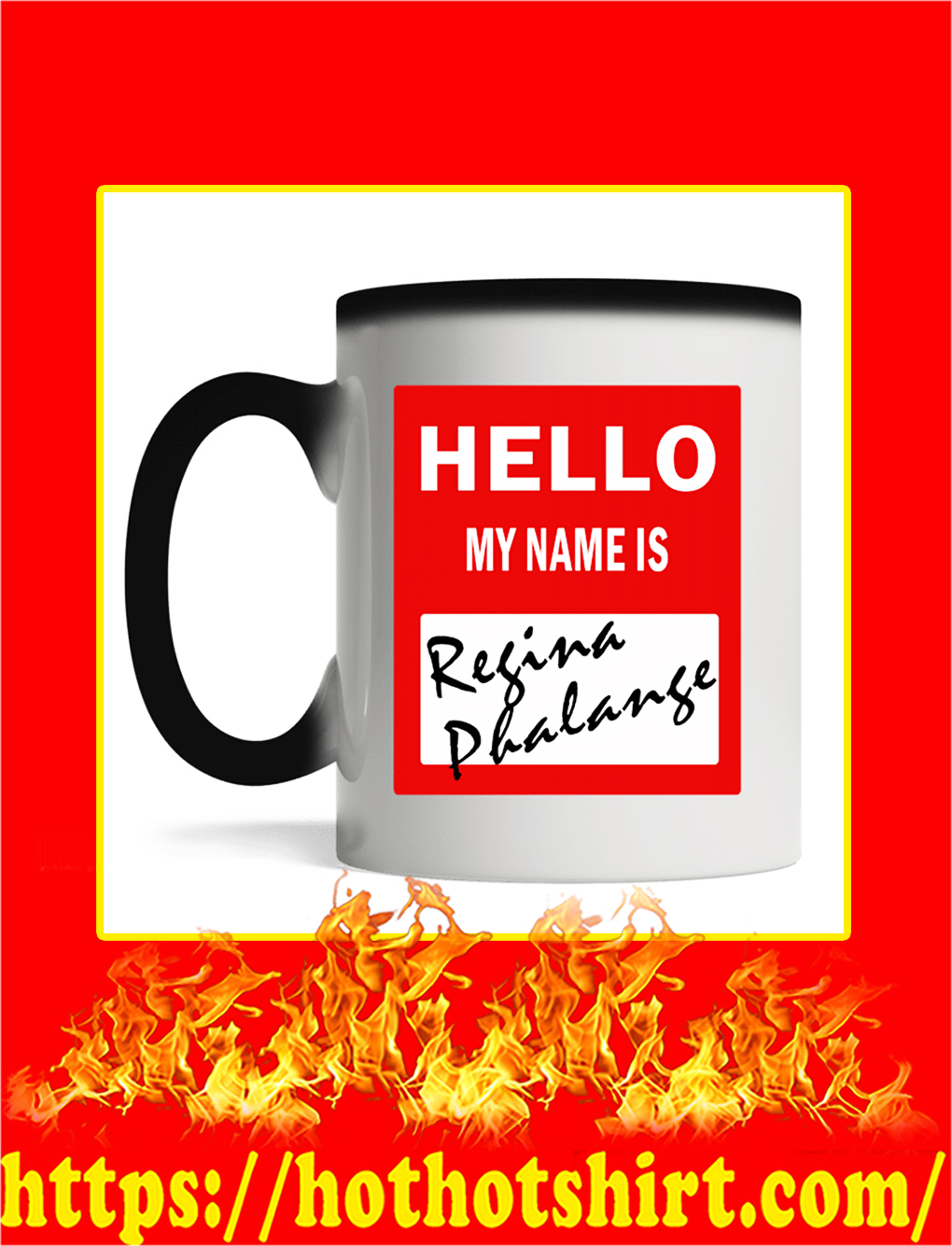 Hello My Name Is Regina Phalange Mug- magic mug