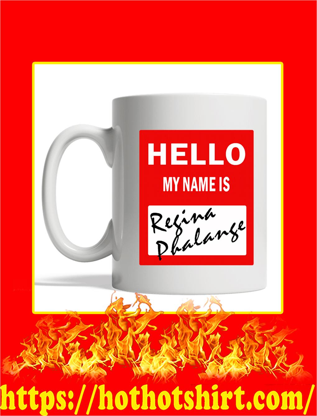 Hello My Name Is Regina Phalange Mug- white