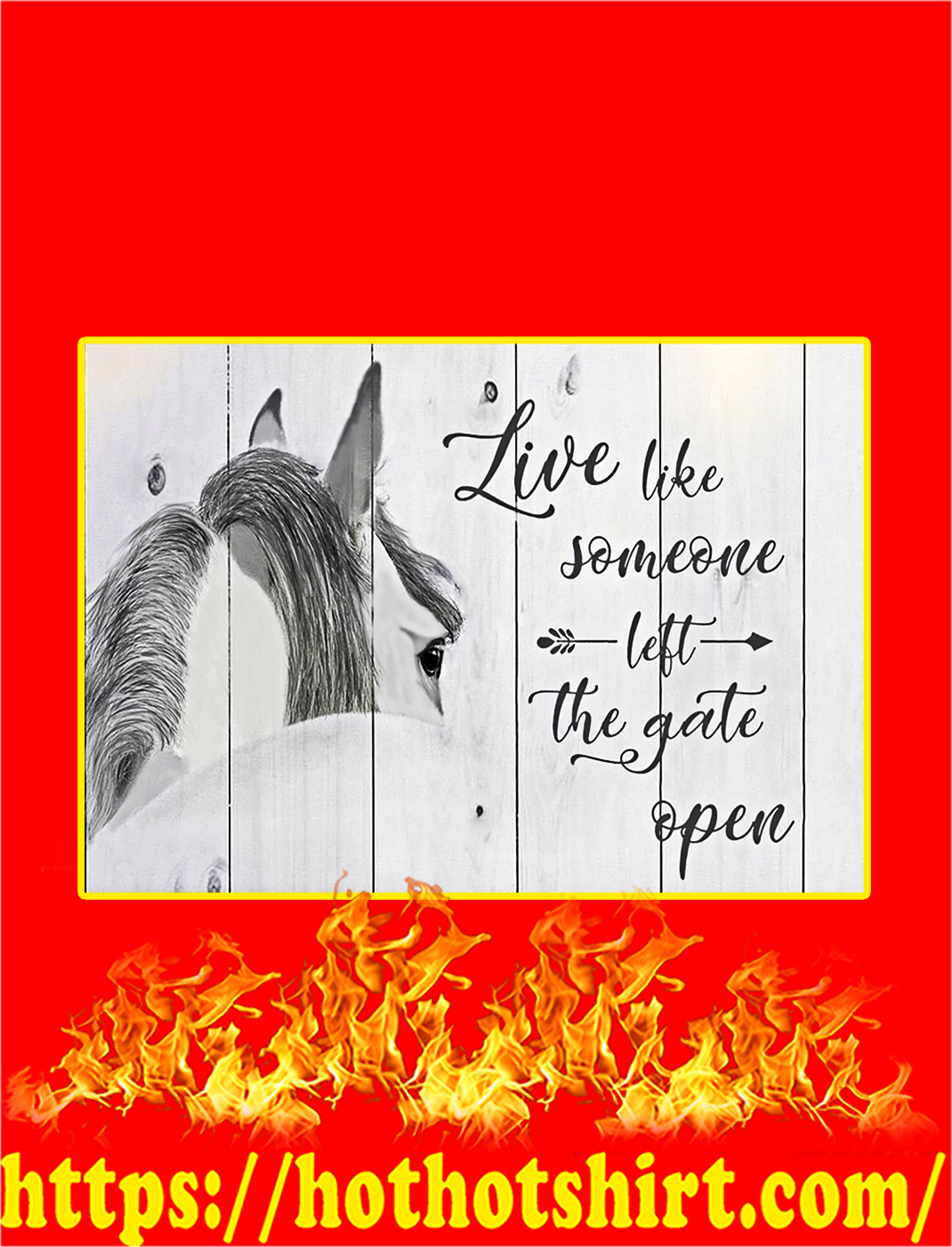 Horse Live Like Someone Left The Gate Open Poster