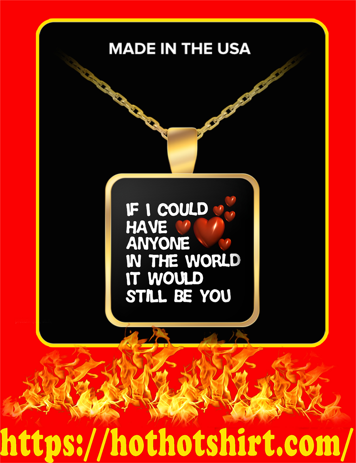 If You Could Have Anyone In The World It Would Still Be You Necklace