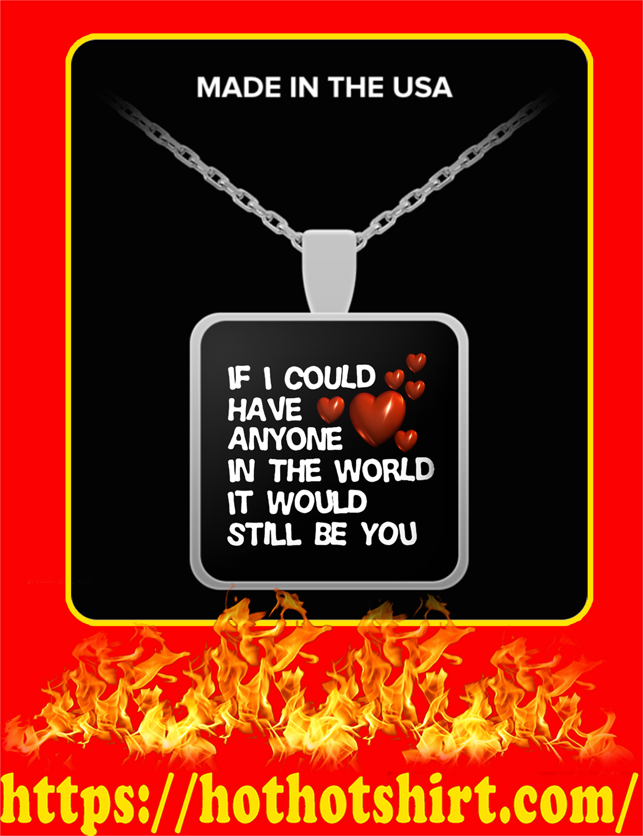 If You Could Have Anyone In The World It Would Still Be You Necklace - Silver