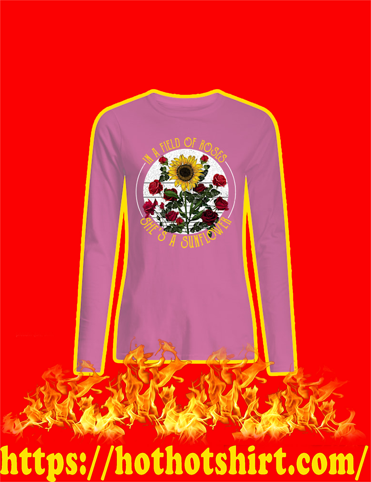 In A Field Of Roses She's A Sunflower Women Long Sleeved Shirt