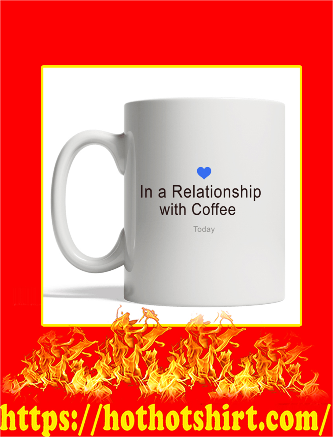 In A Relation Ship With Coffee Mug- white