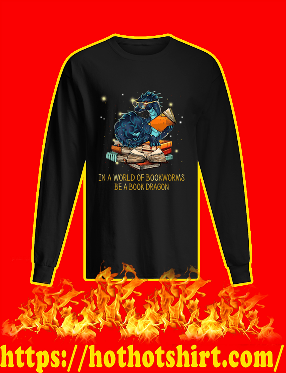 In A World Of Bookworms Be A Book Dragon longsleeve tee