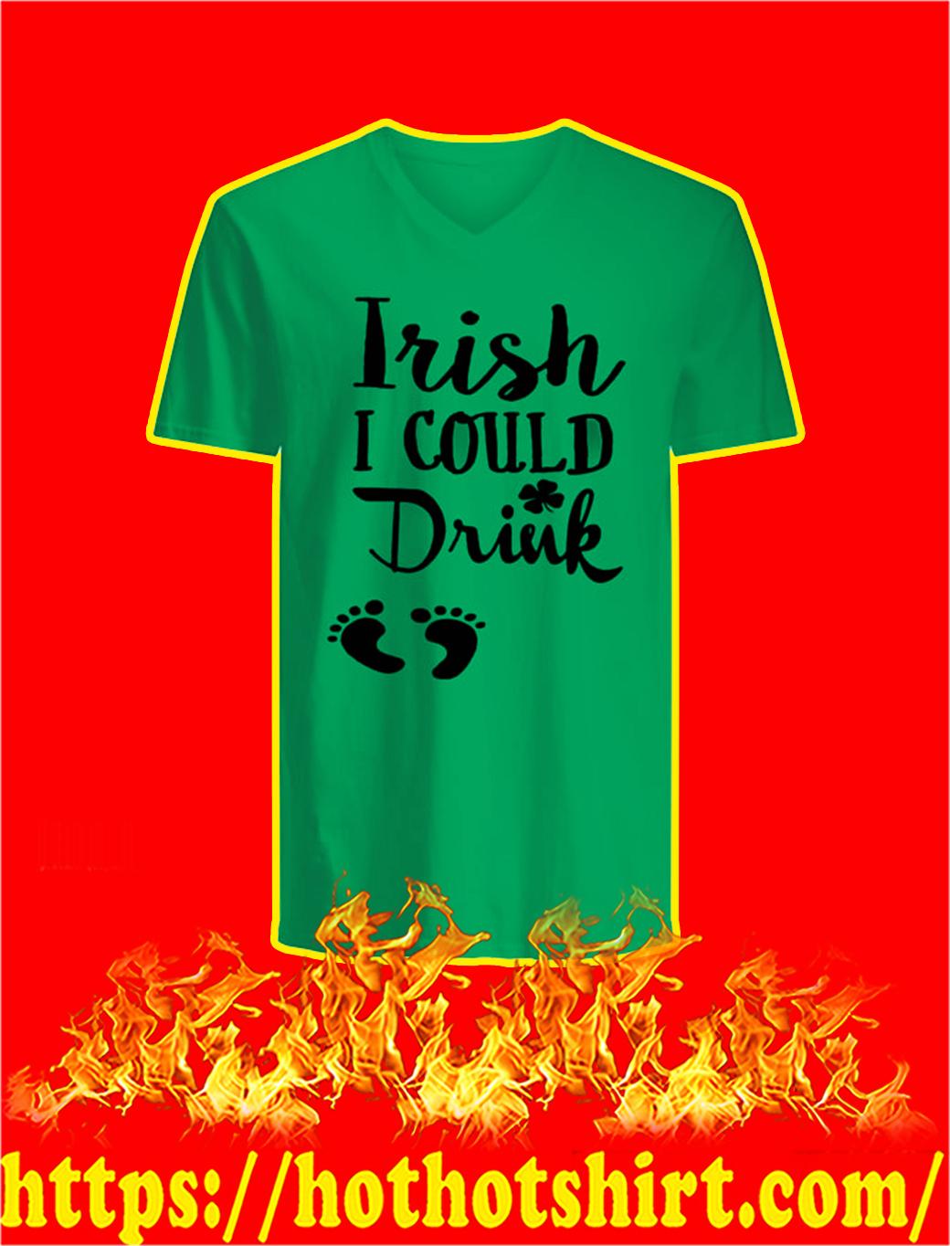 Irish I Could Drink v-neck