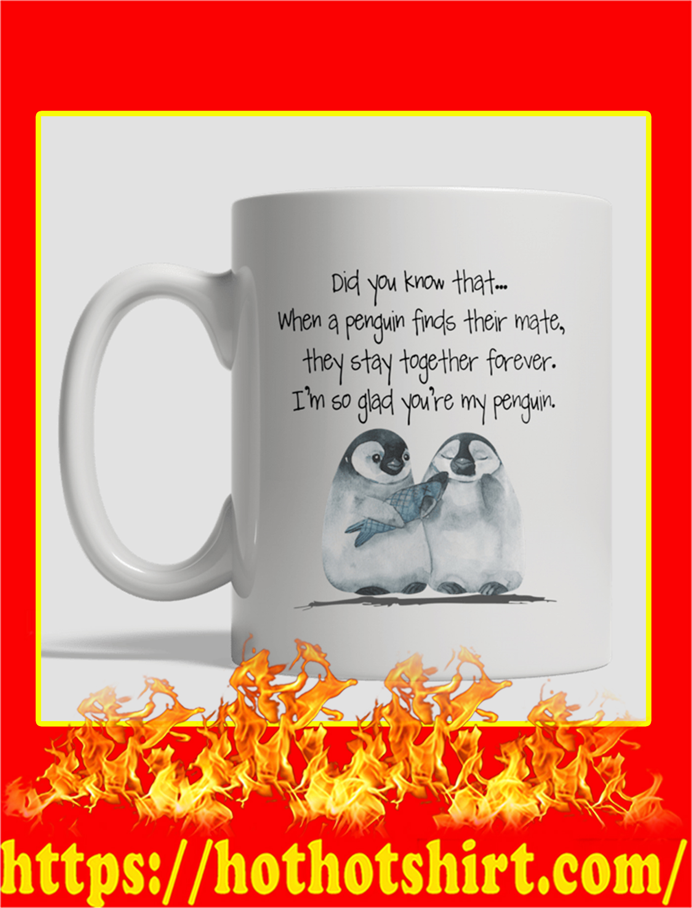 New Did You Know That When A Penguin Finds Their Mate Mug-white