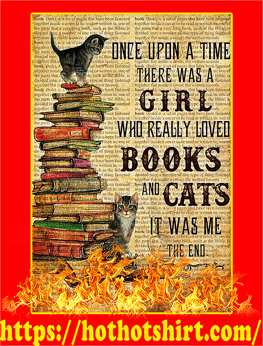 Once Upon A Time There Was A Girl Who Really Loved Books And Cats Poster - A4