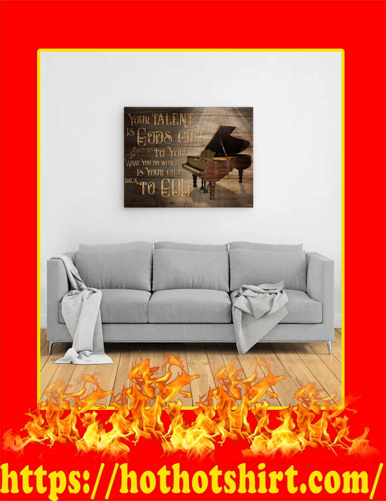 Piano Your Talent Is Gods Gift Canvas Prints - Medium Size