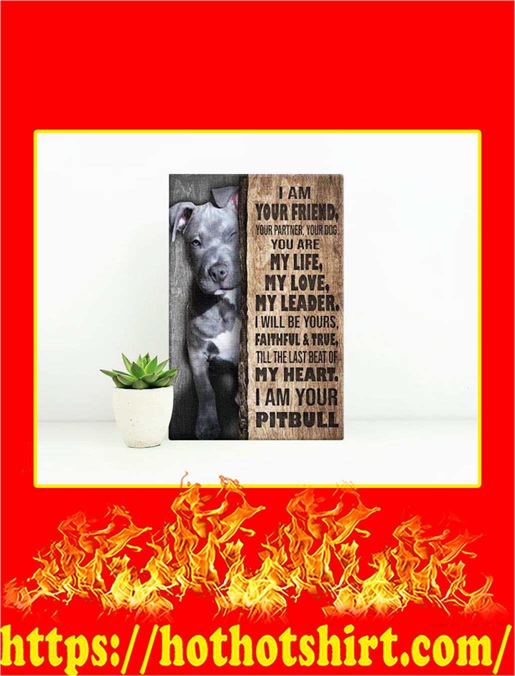 Pitbull I Am Your Friend Canvas Prints - Medium