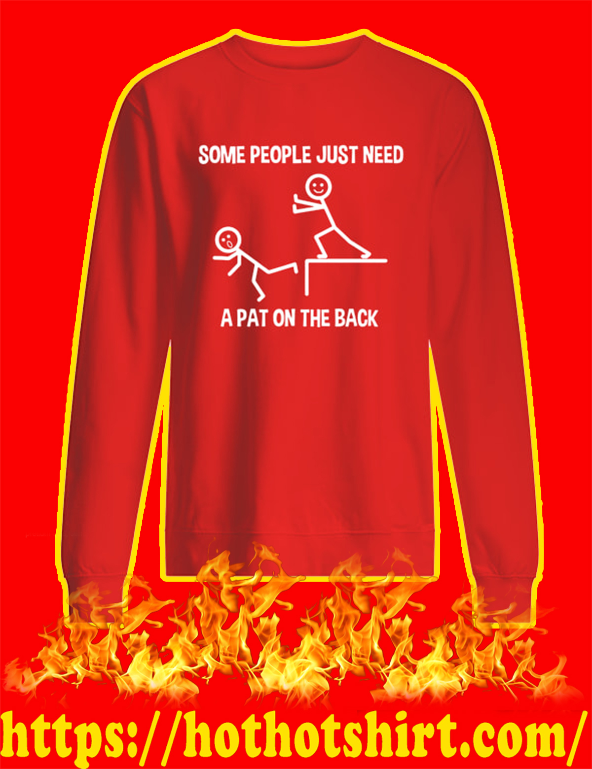Some People Just Need A Pat On The Back Sweatshirt