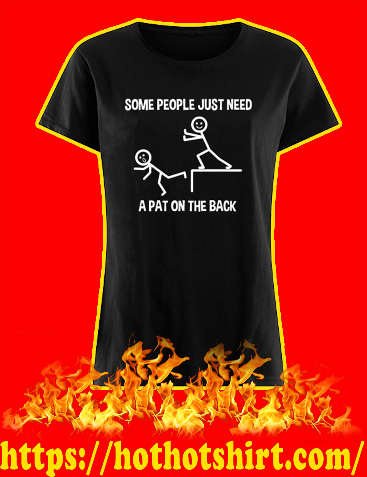 Some People Just Need A Pat On The Back Women's T Shirt