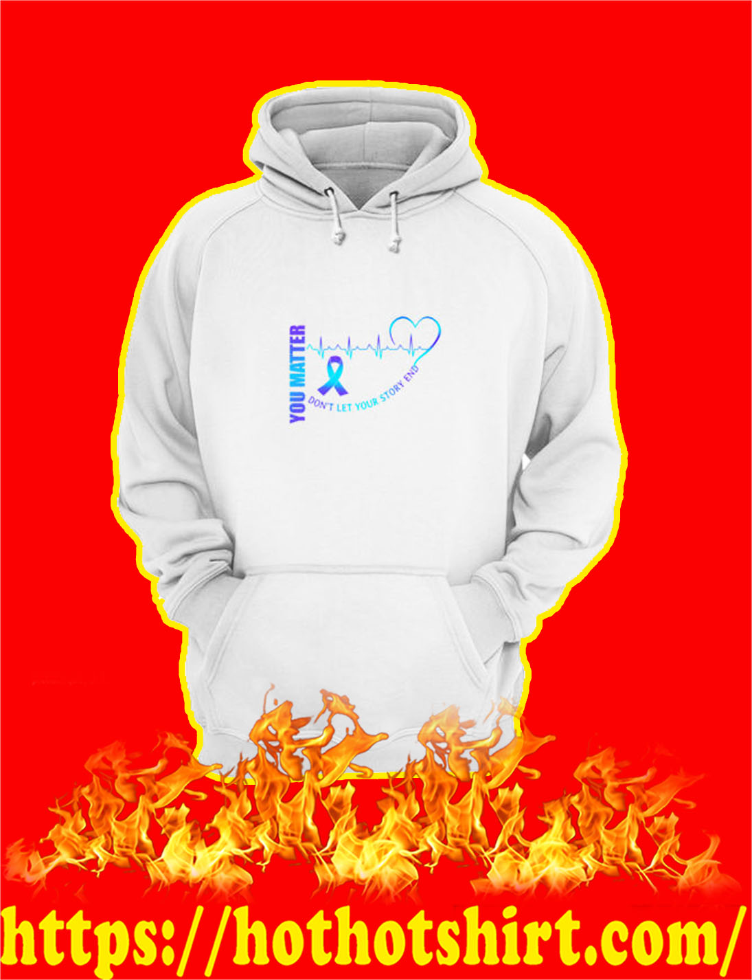Suicide Prevention You Matter Don't Let Your Story End hoodie