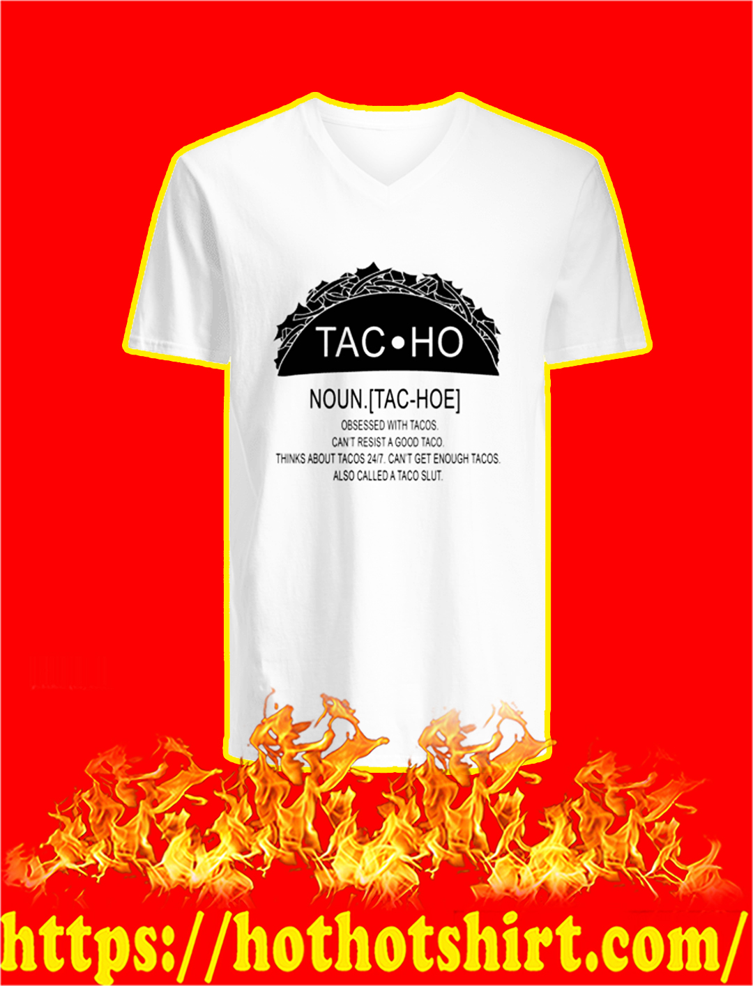 Tac-ho Definition Obsessed With Tacos Shirt