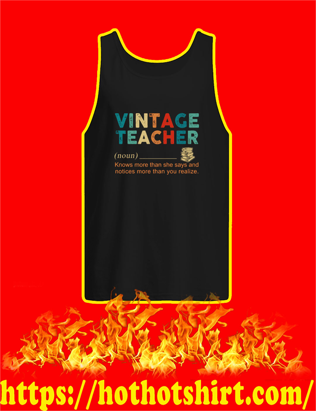 Vintage Teacher Knows More Than She Says And Notices More Than You Realize tank top