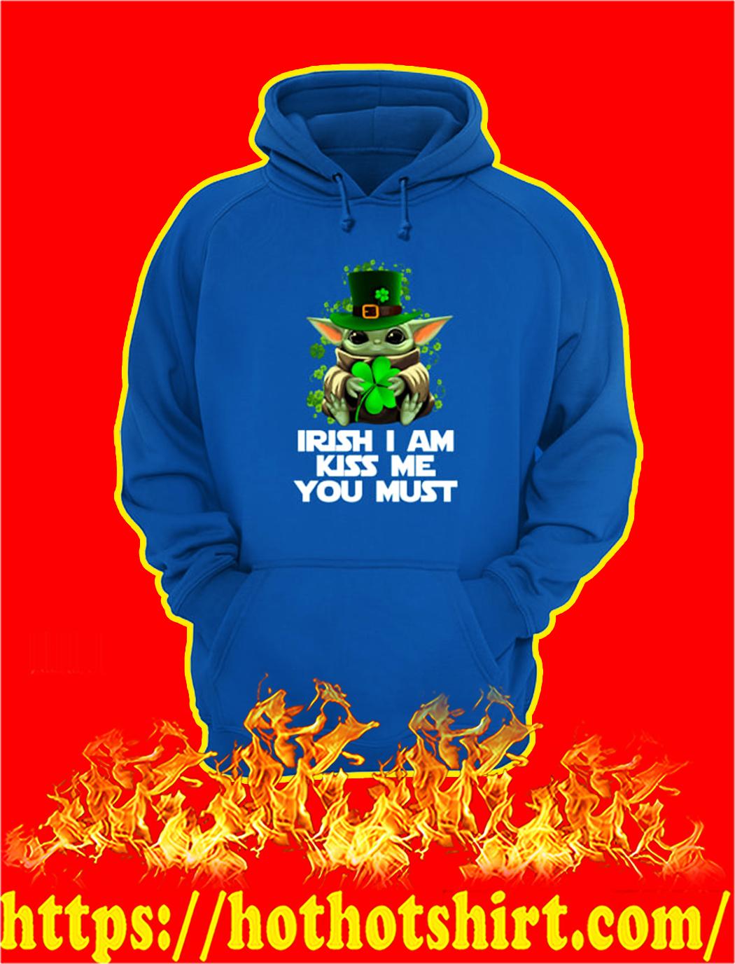 Yoda Irish I Am Kiss Me You Must hoodie