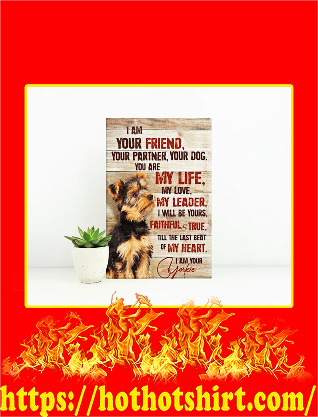 Yorkshire Terrier I Am Your Friend Canvas Print - Large