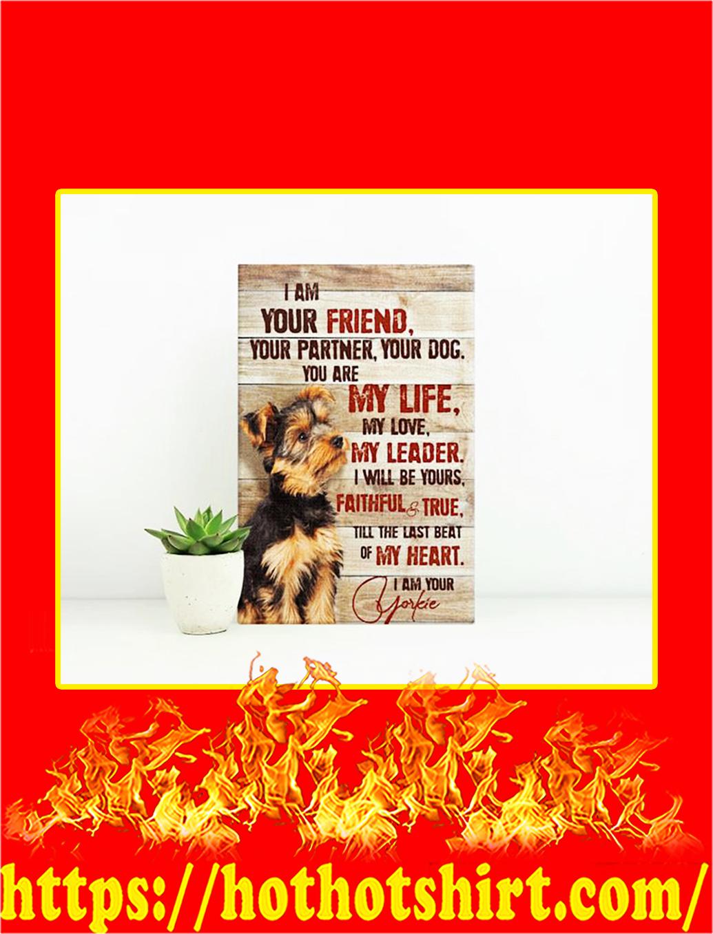 Yorkshire Terrier I Am Your Friend Canvas Print - Medium