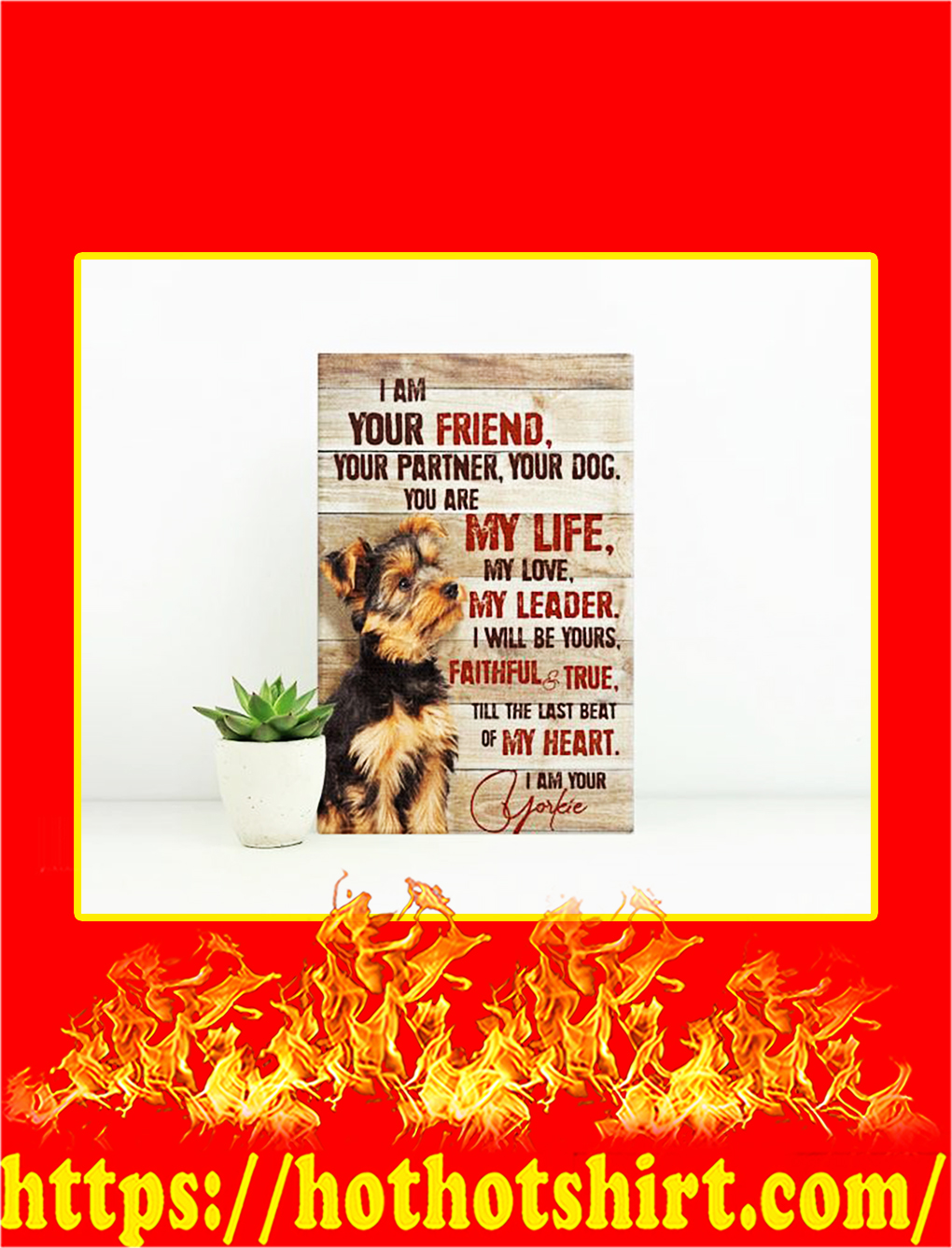 Yorkshire Terrier I Am Your Friend Canvas Print - Small