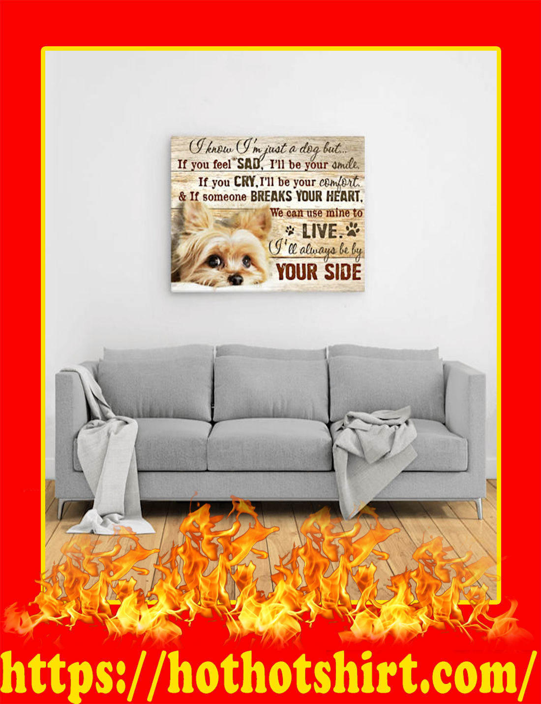 Yorkshire Terrier I Know I'm Just A Dog But Canvas Prints - Large Size