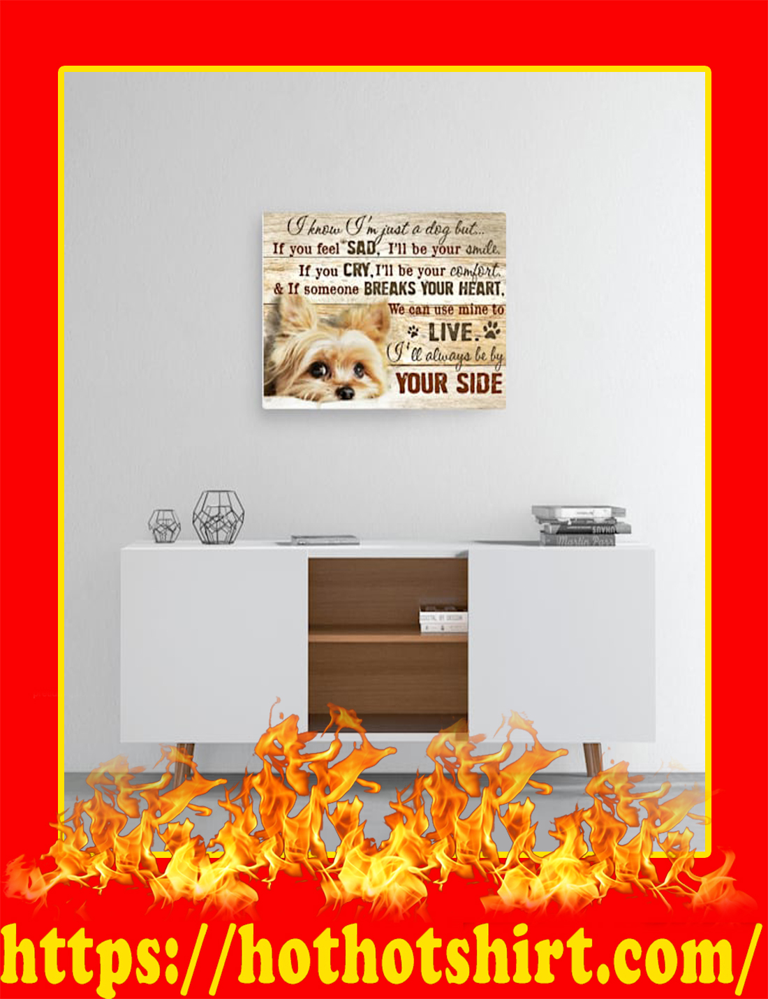 Yorkshire Terrier I Know I'm Just A Dog But Canvas Prints - Medium Size