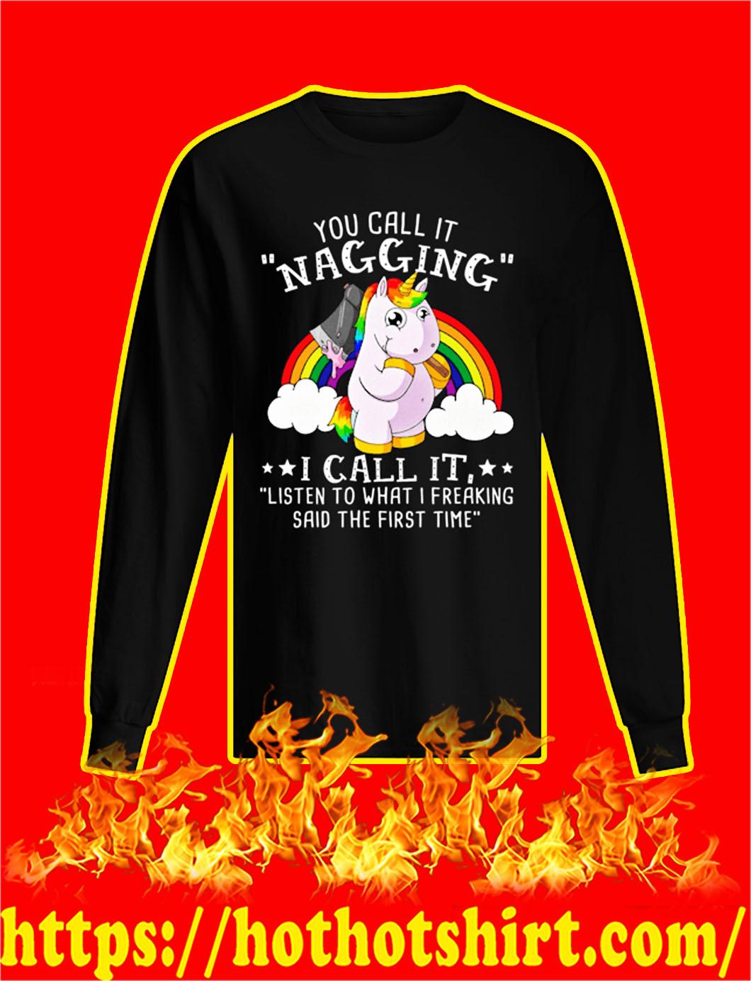You Call It Nagging Unicorn longsleeve tee