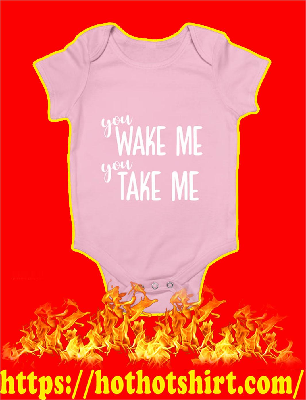 You Wake Me You Take Me Baby Onesie- classic pink