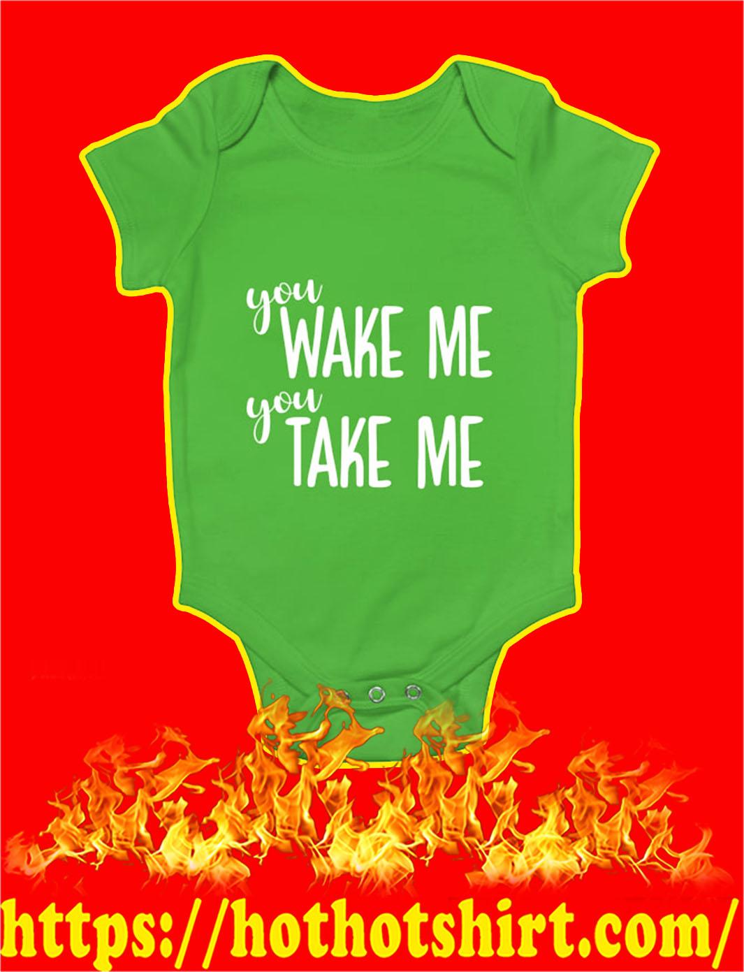 You Wake Me You Take Me Baby Onesie- kiwi