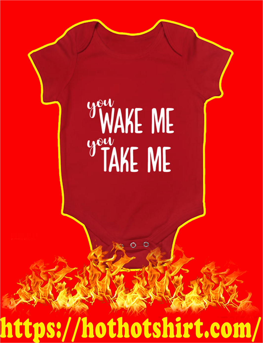 You Wake Me You Take Me Baby Onesie- red
