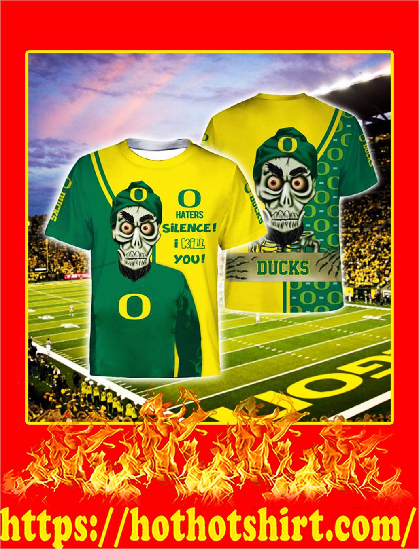 Achmed Oregon Ducks Haters Silence I Kill You 3d shirt