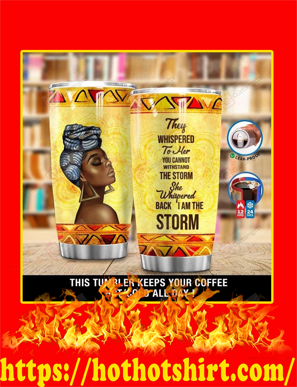 African Woman I Am The Storm Tumbler - 20 oz