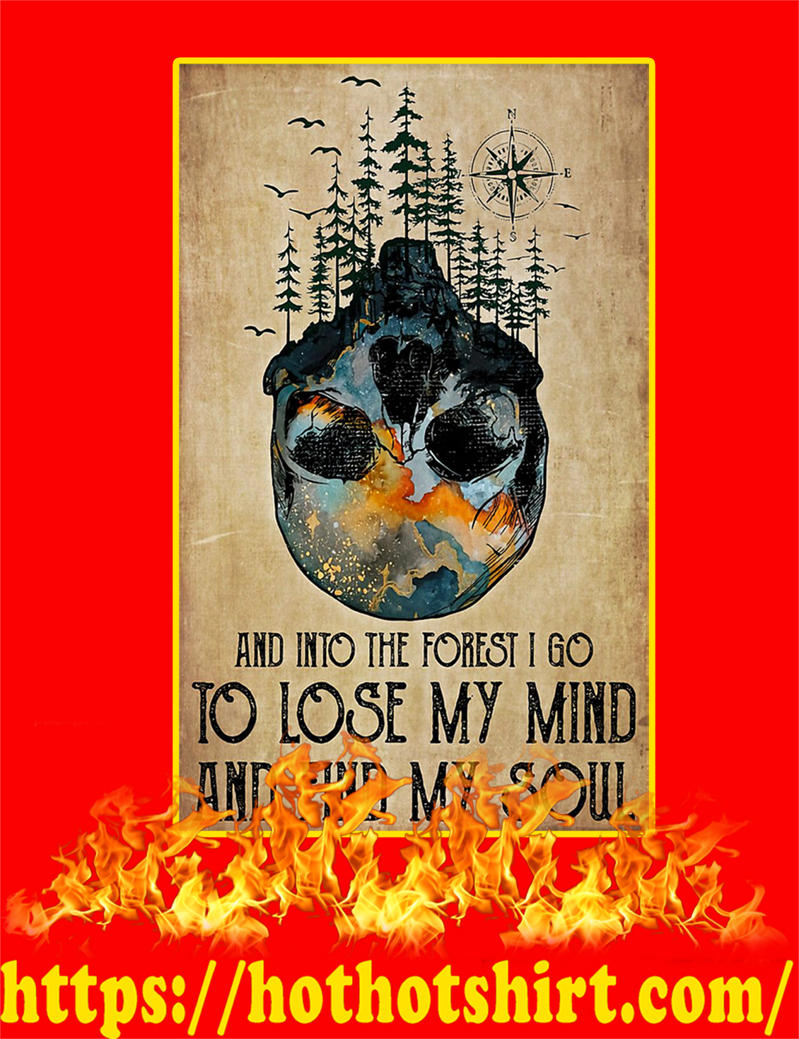 And Into The Forest I Go To Lose My Mind And Find My Soul Poster - A2