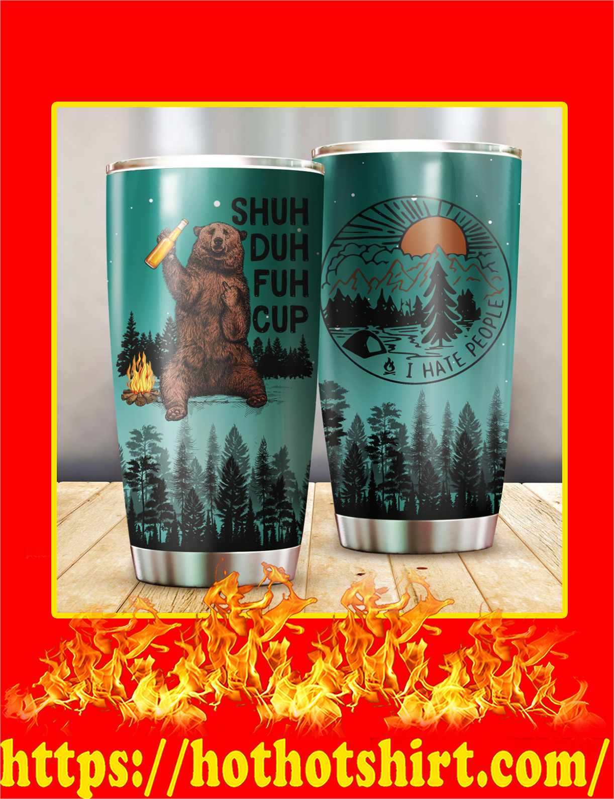 Bear Shuh Duh Fuh Cup I Hate People Camping Tumbler - Ligh blue
