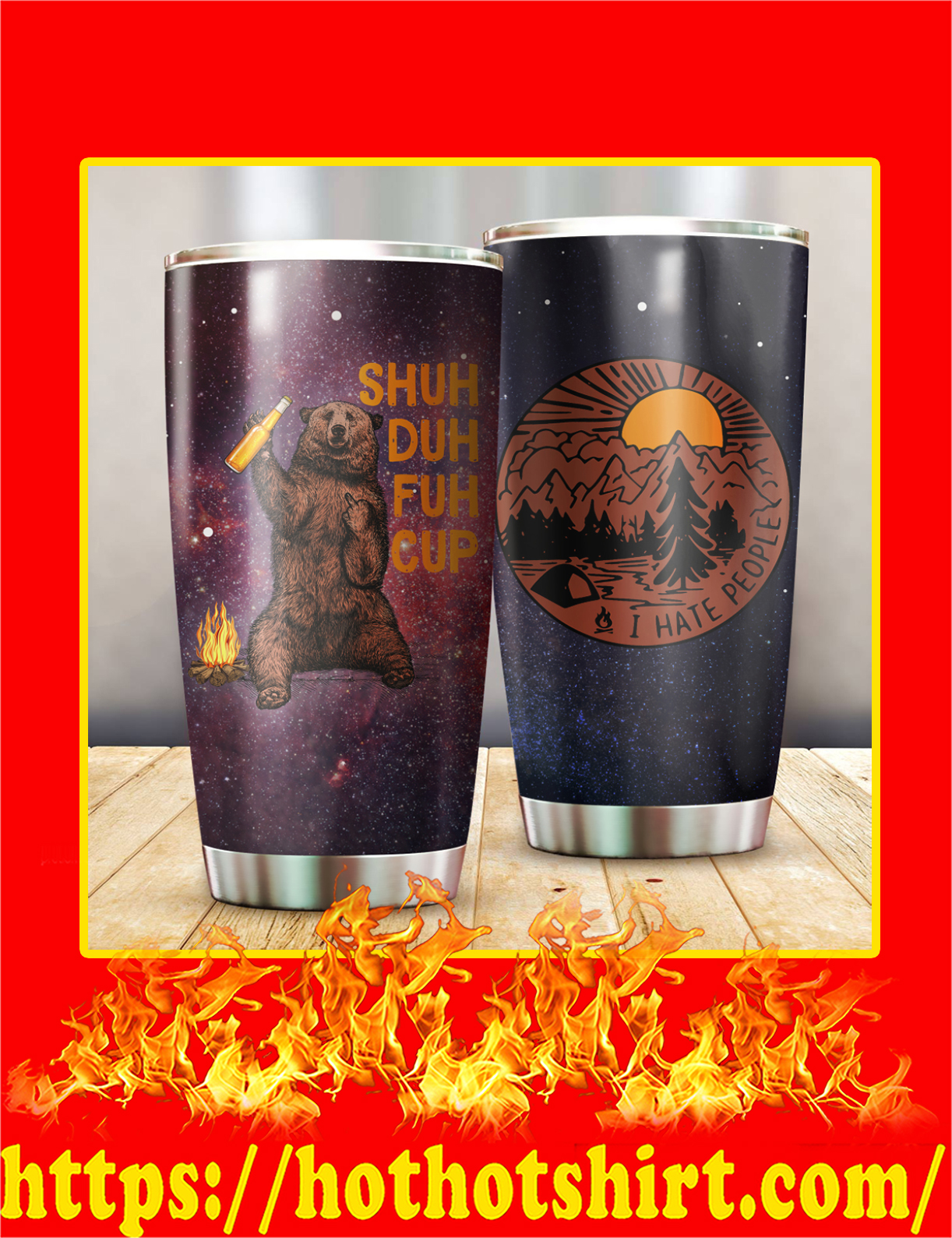 Bear Shuh Duh Fuh Cup I Hate People Camping Tumbler - Red