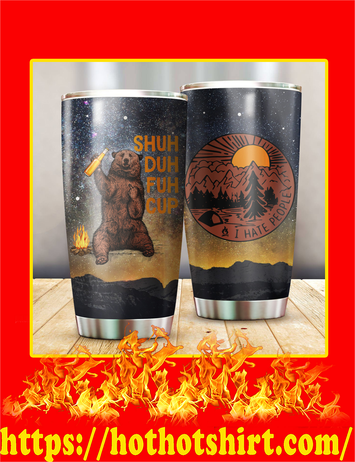Bear Shuh Duh Fuh Cup I Hate People Camping Tumbler - Yellow