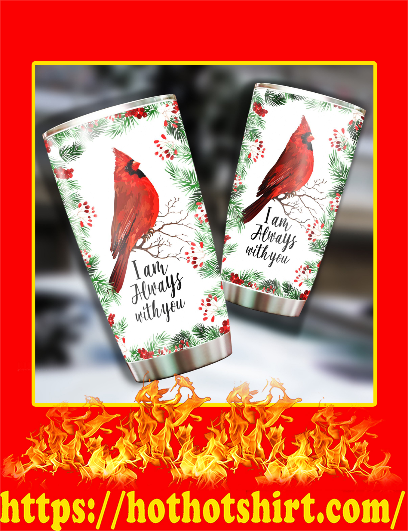 Cardinal Bird I'm Always With You Tumbler