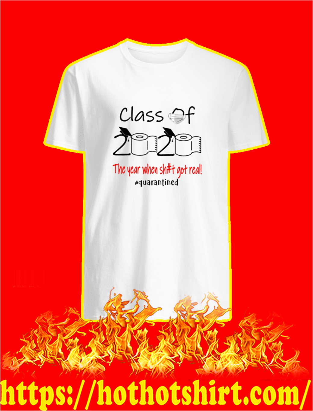 Class of 2020 the year when shit got real quarantined shirtClass of 2020 the year when shit got real quarantined shirt