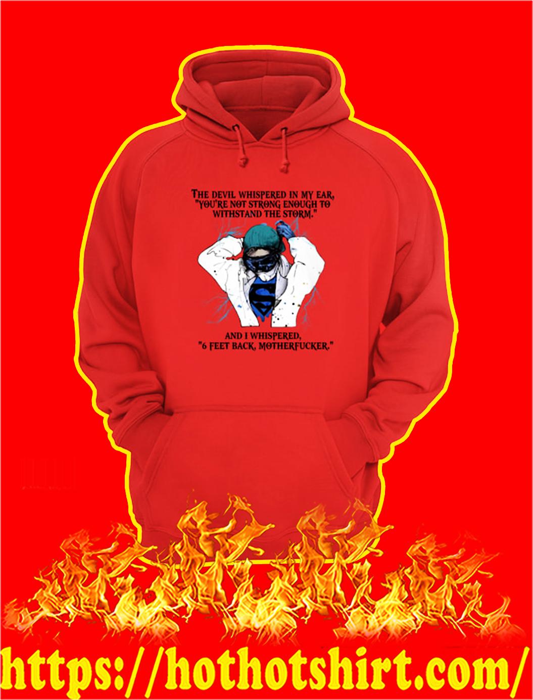 Coronavirus Superman Doctor the devil whispered in my ear hoodie