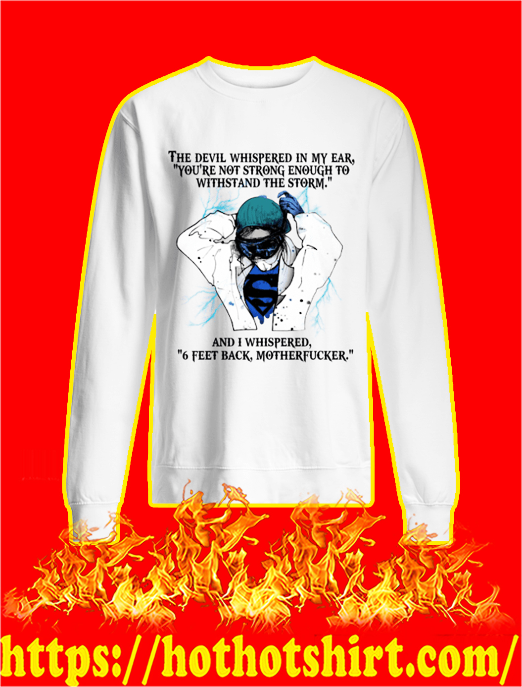 Coronavirus Superman Doctor the devil whispered in my ear sweatshirt