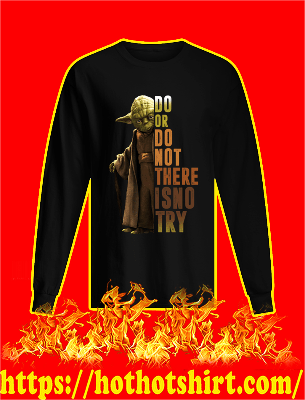 Do or do not there is no try Yoda longsleeve tee