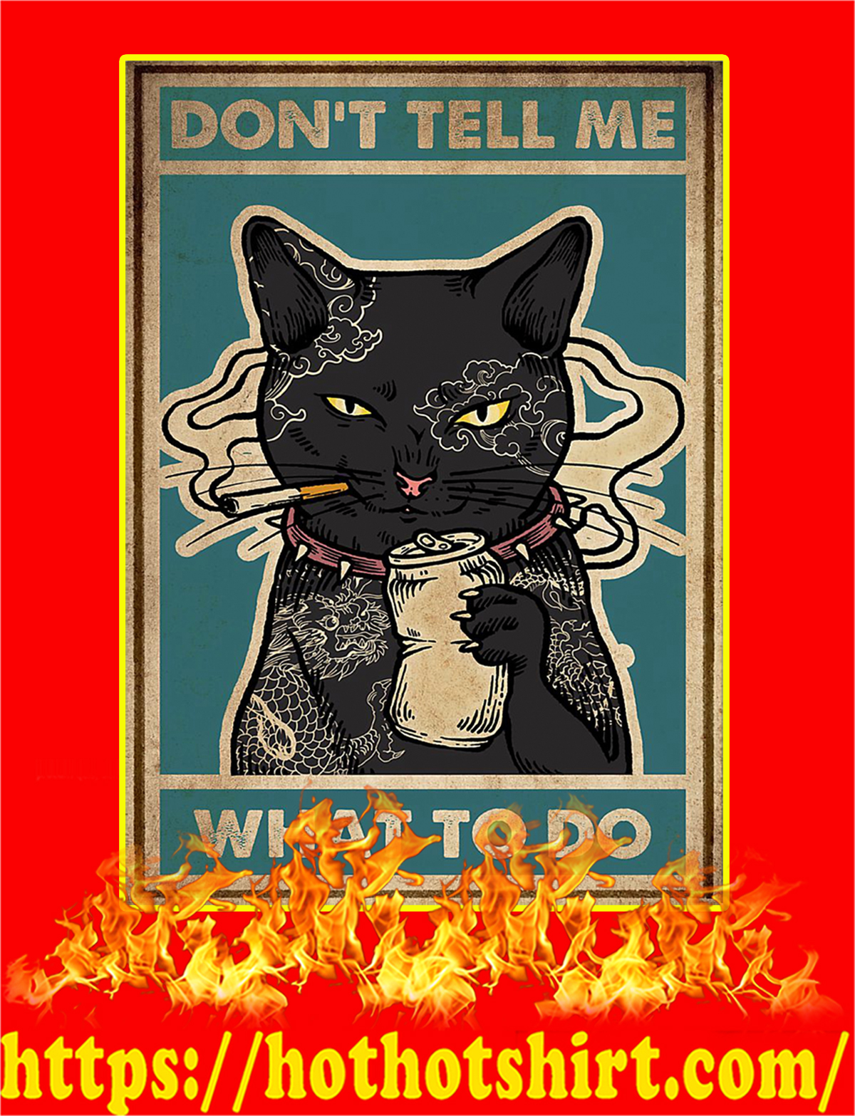 Don't tell me what to do Cat Smoking Poster-a1