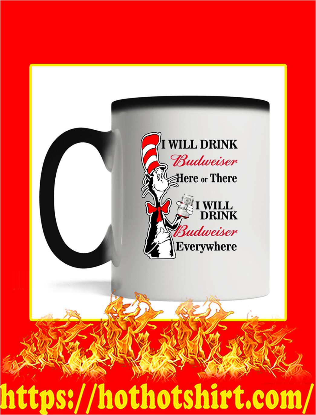 Dr Seuss I Will Drink Budweiser Here Or There Mug- magic mug