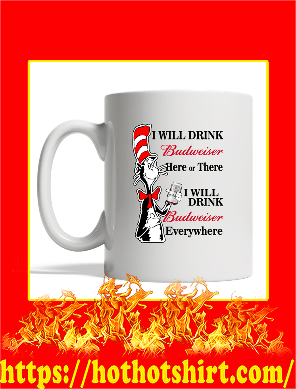 Dr Seuss I Will Drink Budweiser Here Or There Mug- white