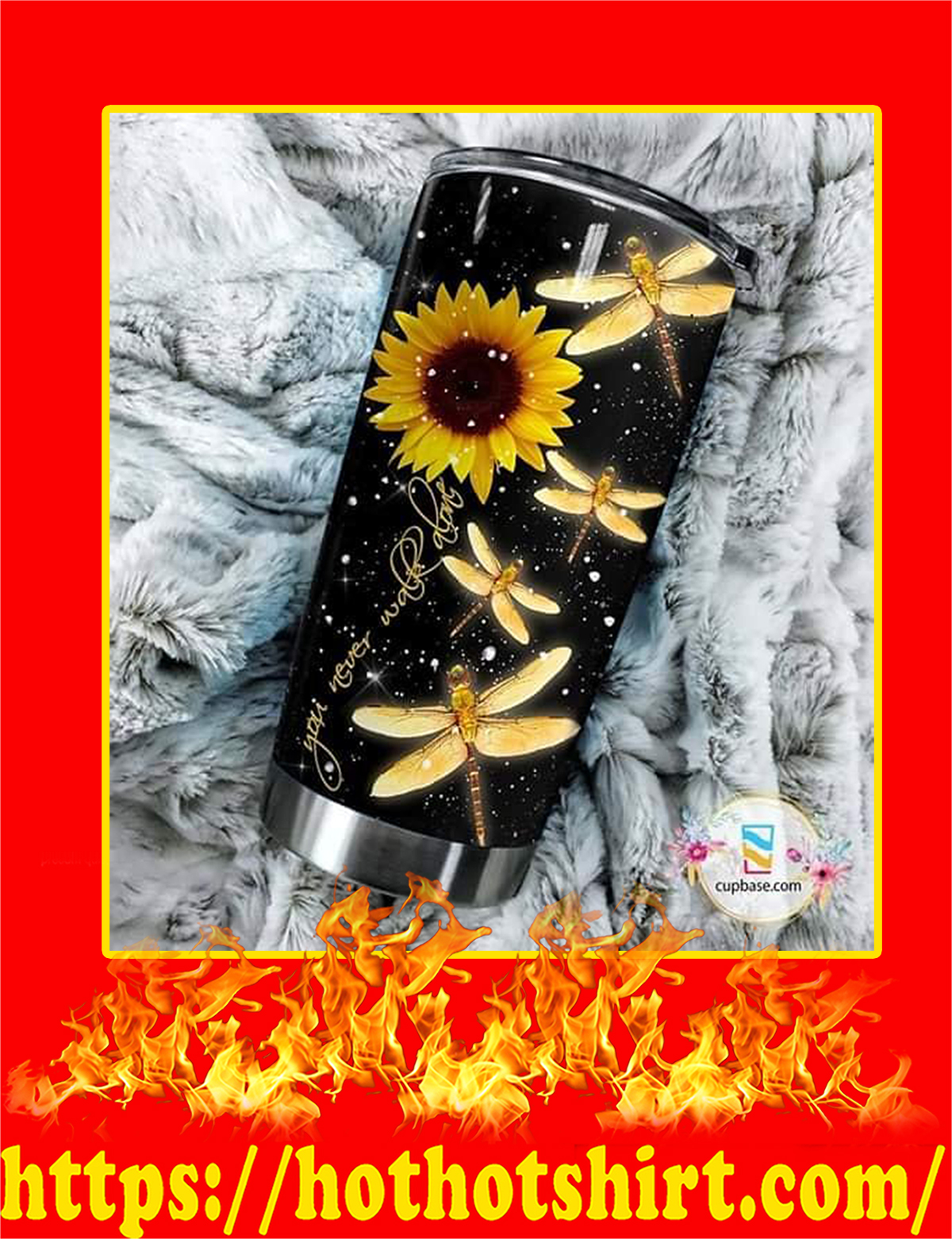 Dragonfly Sunflower You Never Walk Alone Tumbler - Detail