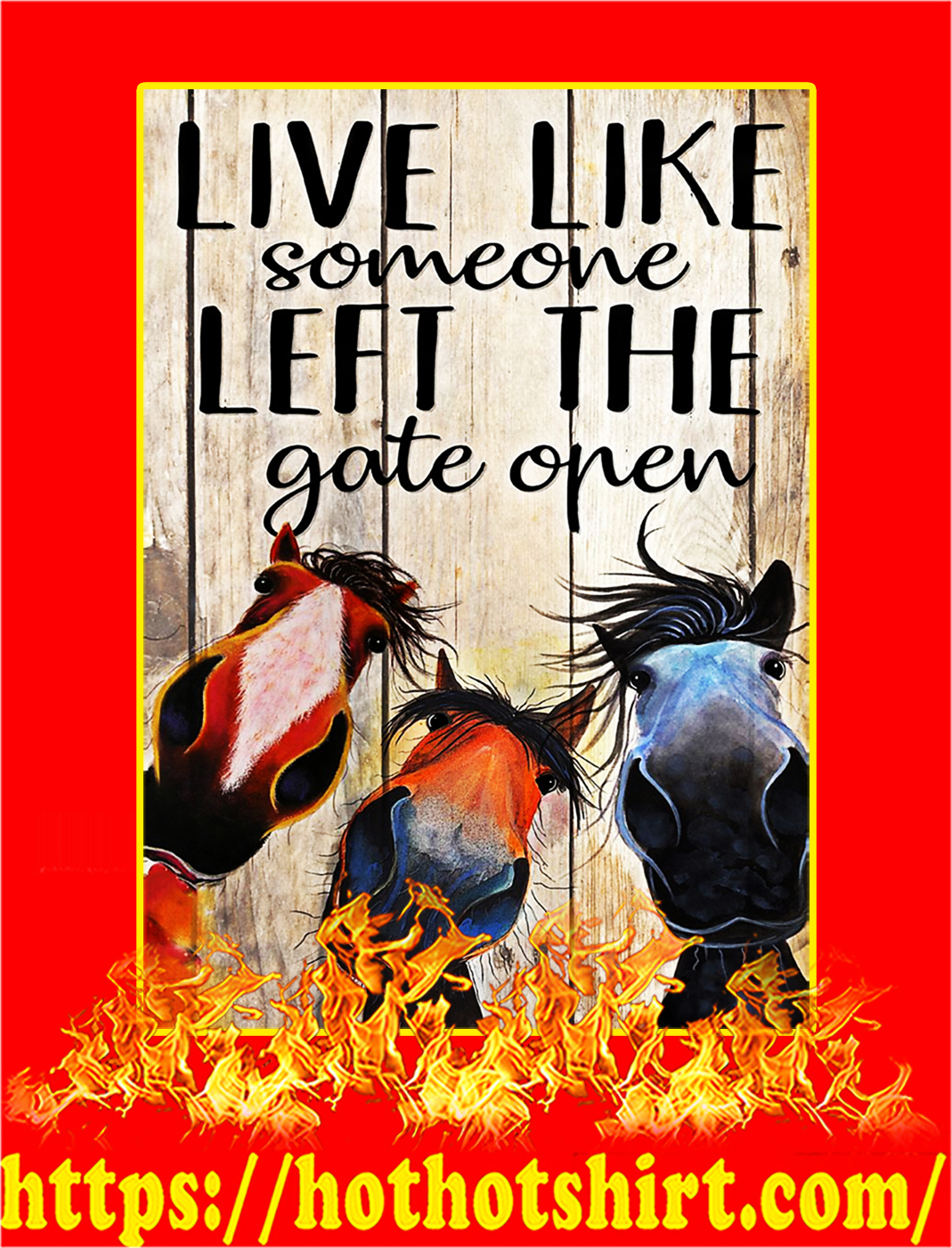 Horse Live Like Someone Left The Gate Open Poster - A3