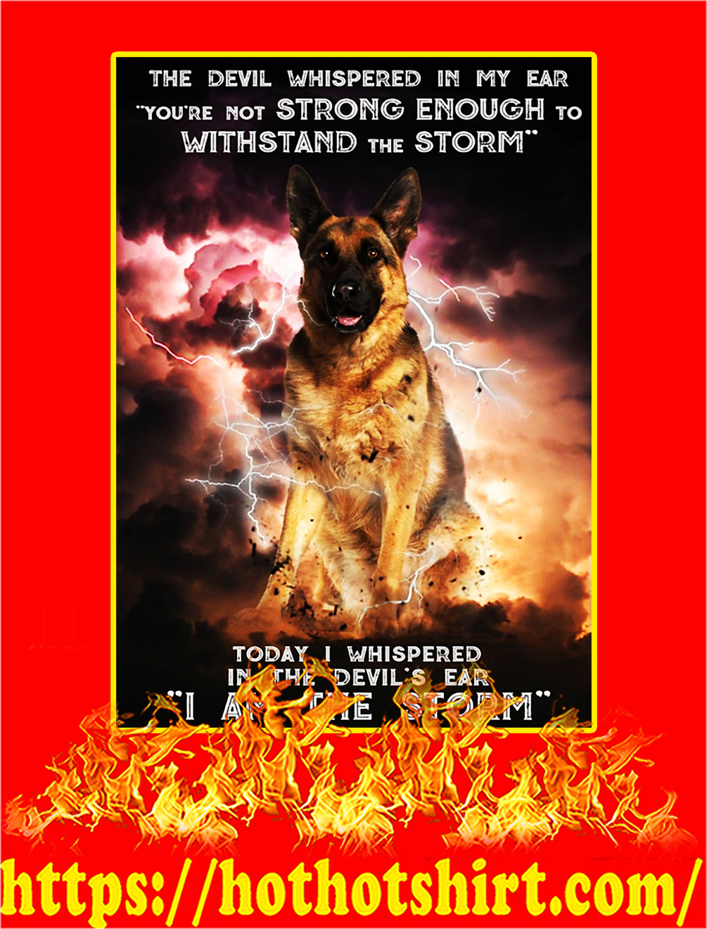 I Am The Storm German Shepherd Dog Poster - A4
